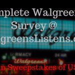 WalgreensListens Survey – Walgreens Customer Satisfaction Survey