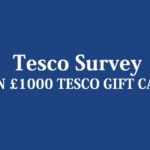 www.TescoViews.com – Tesco Survey to Win £1000 Gift Card