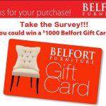 Belfort Furniture Survey at www.BelfortFurniture.com/Survey – WIN a $1,000
