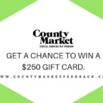 County Market Feedback Survey at www.CountyMarketFeedback.com – Get $250 Gift Card