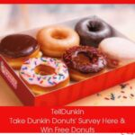 Dunkin Donuts Survey at www.Telldunkin.com – Get Dunkin Donuts Coupons