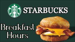 Starbucks Breakfast Hours 2021